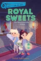 The Marshmallow Ghost - Royal Sweets 4 ebook by Helen Perelman, Olivia Chin Mueller