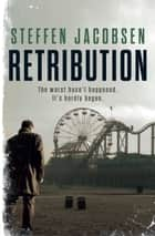 Retribution ebook by Steffen Jacobsen, Charlotte Barslund