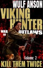Viking Hunter Vol 2 Kill Them Twice ebook by