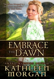 Embrace the Dawn ebook by Kathleen Morgan