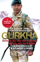 Gurkha ebook by Alexander Norman,Kailash Limbu