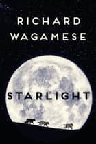 Starlight ebook by Richard Wagamese
