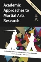 Academic Approaches to Martial Arts Research, Vol. 1 ebook by John Donohue, Kimberly Taylor, David Lowry,...