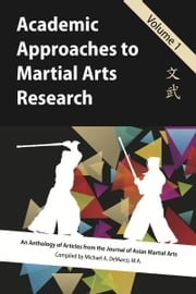 Academic Approaches to Martial Arts Research, Vol. 1