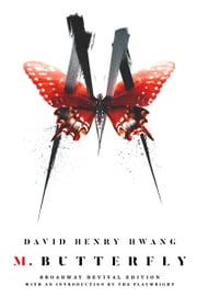 M. Butterfly - Broadway Revival Edition ebook by David Henry Hwang