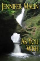 As You Wish ebook by Jennifer Malin