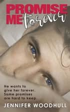 Promse Me Forever ebook by Jennifer Woodhull