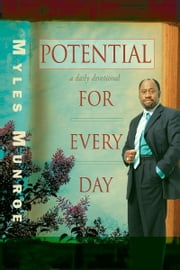 Potential for Every Day: A Daily Devotional ebook by Myles Munroe