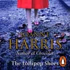 The Lollipop Shoes (Chocolat 2) audiobook by Joanne Harris