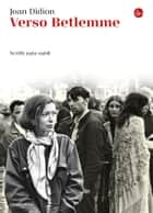 Verso Betlemme ebook by Joan Didion