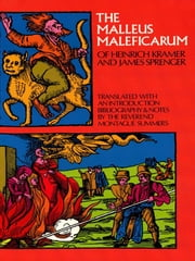 The Malleus Maleficarum of Heinrich Kramer and James Sprenger ebook by Montague Summers