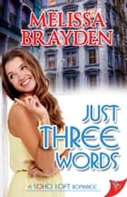 Just Three Words ebook by Melissa Brayden
