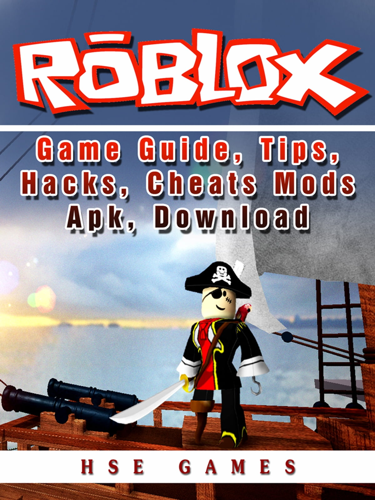 Roblox Game Guide Tips Hacks Cheats Mods Apk Download Ebook