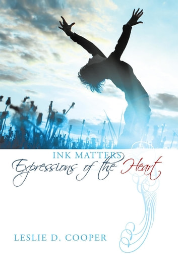 Ink Matters - Expressions of the Heart ebook by Leslie D. Cooper