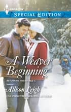 A Weaver Beginning ebook by Allison Leigh