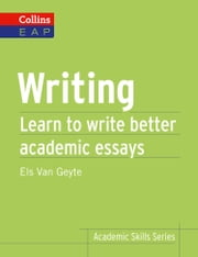 Writing: B2+ (Collins Academic Skills) ebook by Els Van Geyte