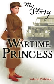 My Story: Wartime Princess ebook by Valerie Wilding