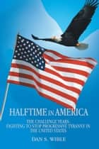 Halftime in America ebook by Dan S. Wible