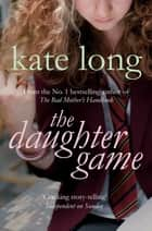 The Daughter Game ebook by Kate Long