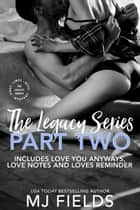 Legacy series (volume 2) - A Love, Wrapped, and Burning Souls ebook by MJ Fields