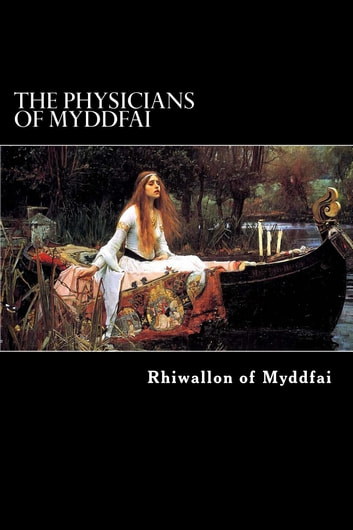 The Physicians of Myddfai ebook by Rhiwallon of Myddfai