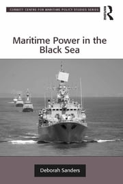 Maritime Power in the Black Sea ebook by Deborah Sanders