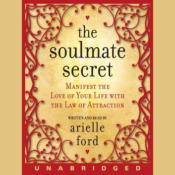 The Soulmate Secret audiobook by Arielle Ford