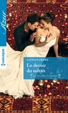 Le devoir du sultan ebook by Caitlin Crews