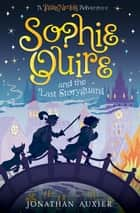 Sophie Quire and the Last Storyguard ebook by Jonathan Auxier