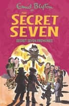 Secret Seven Fireworks - Book 11 ebook by Enid Blyton