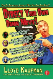 Direct Your Own Damn Movie! ebook by Lloyd Kaufman