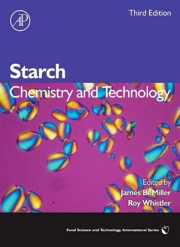 Starch - Chemistry and Technology eBook by