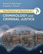 The Practice of Research in Criminology and Criminal Justice ebook by Ronet D. Bachman, Russell K. Schutt