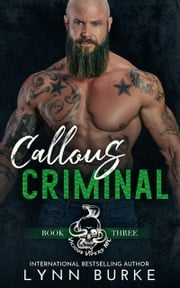 Callous Criminal ebook by Lynn Burke