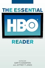 The Essential HBO Reader ebook by Edgerton, Gary R.