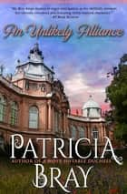An Unlikely Alliance eBook by Patricia Bray