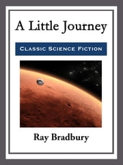 A Little Journey ebook by Ray Bradbury