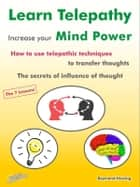 Learn Telepathy - increase your Mind Power. How to use telepathic techniques to transfer thoughts. The secrets of influence of thought. ebook by Raymond Hesting,Frank Stange,Antje Gerner,Steiner-Verlag