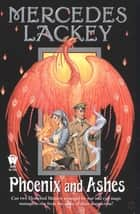 Phoenix and Ashes ebook by Mercedes Lackey