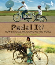 Pedal It! - How Bicycles are Changing the World ebook by Michelle Mulder