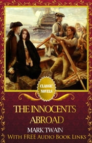 THE INNOCENTS ABROAD Classic Novels: New Illustrated [Free Audiobook Links] ebook by Mark Twain