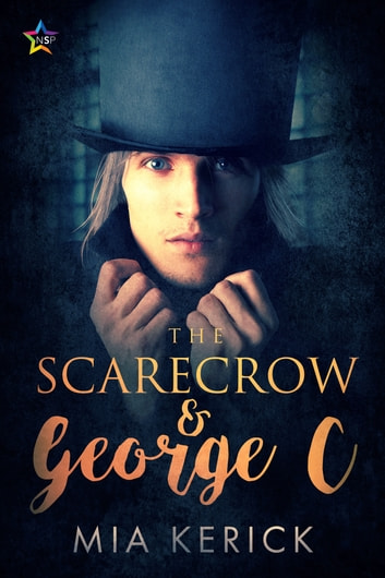 The Scarecrow & George C ebook by Mia Kerick