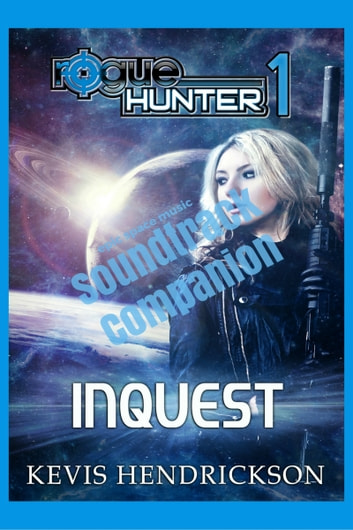 Rogue Hunter: Inquest Soundtrack Companion ebook by Kevis Hendrickson