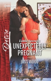 Little Secrets: Unexpectedly Pregnant ebook by Joss Wood