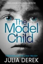 The Model Child ebook by Julia Derek