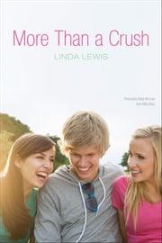 More Than a Crush ebook by Linda Lewis