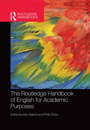 The Routledge Handbook of English for Academic Purposes ebook by Ken Hyland,Philip Shaw