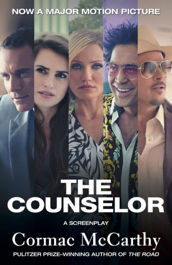 The Counselor (Movie Tie-in Edition) - A Screenplay ebook by Cormac McCarthy