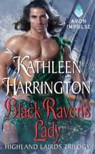 Black Raven's Lady - Highland Lairds Trilogy ebook by Kathleen Harrington