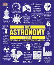 The Astronomy Book - Big Ideas Simply Explained ebook by DK